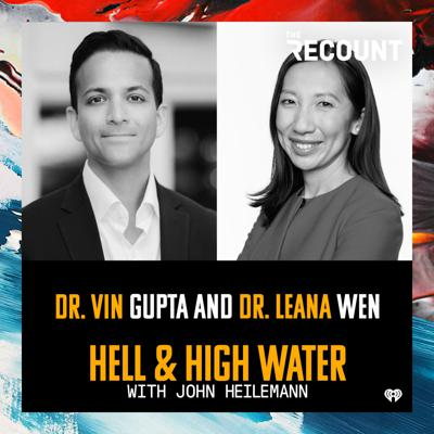 Cover art for Dr. Vin Gupta and Dr. Leana Wen