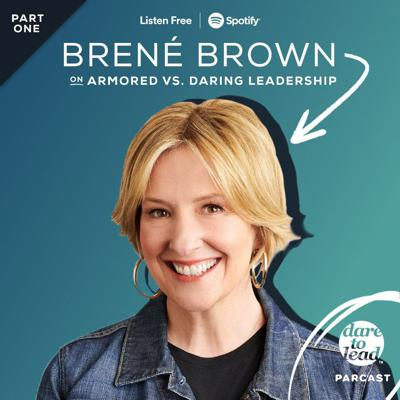 Cover art for Brené on Armored versus Daring Leadership, Part 1 of 2