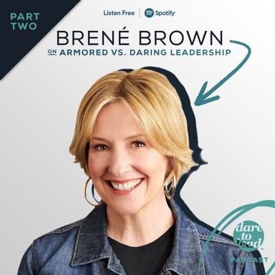 Cover art for Brené on Armored versus Daring Leadership, Part 2 of 2