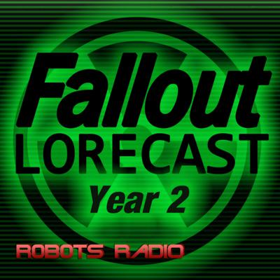 Fallout Lorecast - The Fallout Video Game Lore Podcast