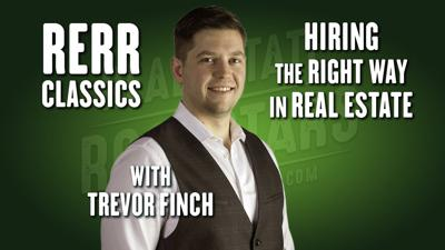 Cover art for RERR Classics: The Right Way to Hire in Real Estate with Trevor Finch