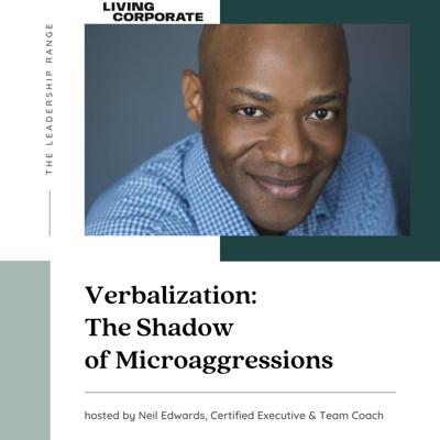 Cover art for Verbalization - The Shadow of Microaggressions (w/ Neil Edwards)