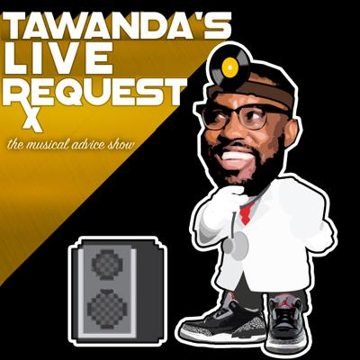 Cover art for Ep. 66 Live Requests for Tawanda