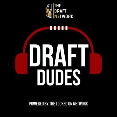 Draft Dudes – Daily Podcast On The NFL Draft And College Football
