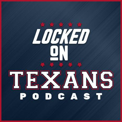 Locked On Texans - Daily Podcast On The Houston Texans