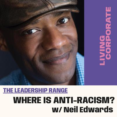 Cover art for Where Is Anti-Racism? (w/ Neil Edwards)