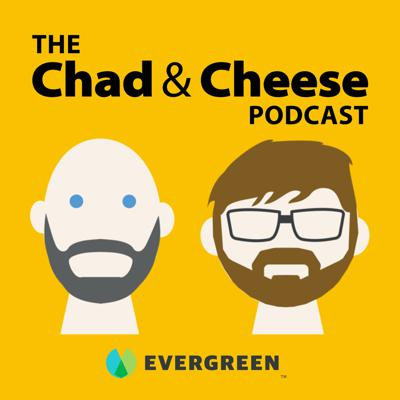 The Chad & Cheese Podcast