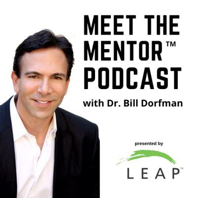 Meet the Mentor™ Podcast with Dr. Bill Dorfman