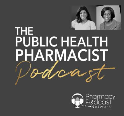 Cover art for Leadership During a Pandemic – How Women in Pharmacy Have Come to the Rescue   The Public Health Pharmacist Podcast