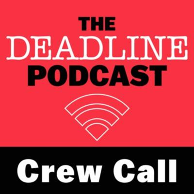 Crew Call with Anthony D'Alessandro