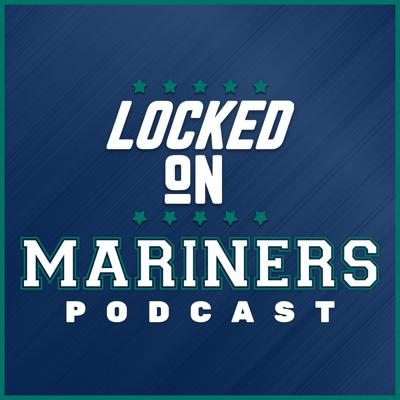 Locked On Mariners - Daily Podcast On the Seattle Mariners