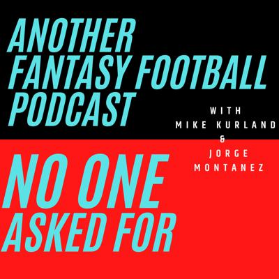 Another Fantasy Football Podcast No One Asked For