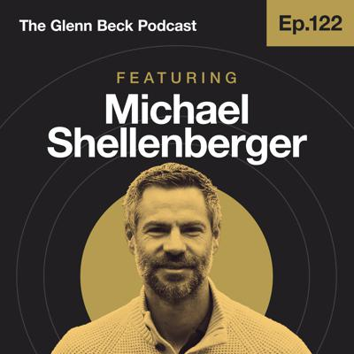 Cover art for Ep 122 | Why the Radical Left Is DESTROYING Our Cities | Michael Shellenberger | The Glenn Beck Podcast
