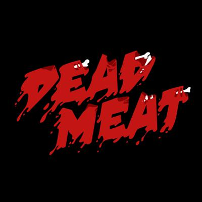 Dead Meat Podcast