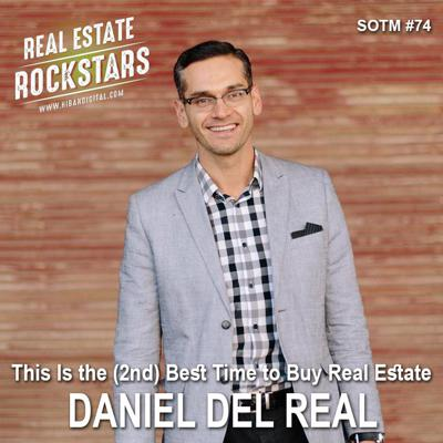 Cover art for SOTM 74: This Is the (2nd) Best Time to Buy Real Estate – Daniel Del Real