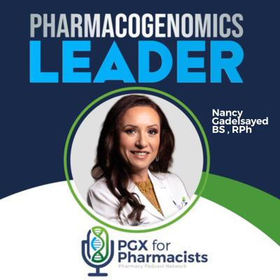 Cover art for Introducing Nancy Gadelsayed BS, RPh.,   PGX for Pharmacists