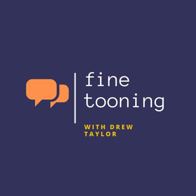 Fine Tooning with Drew Taylor