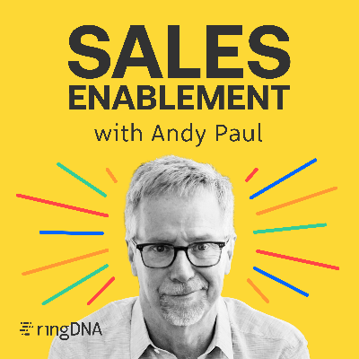 Sales Enablement Podcast with Andy Paul