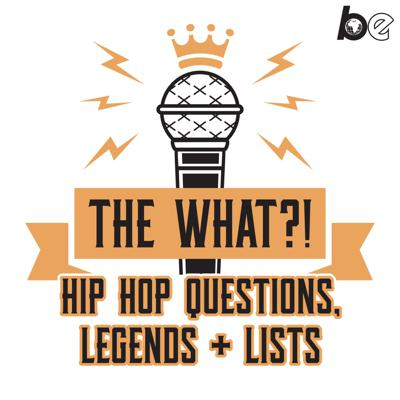 Cover art for Introducing: The What?!  Hip Hop Questions, Legends + Lists