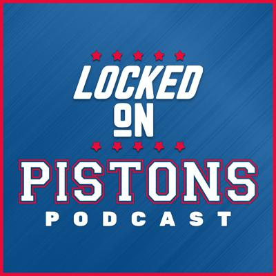 Locked On Pistons - Daily Podcast On The Detroit Pistons