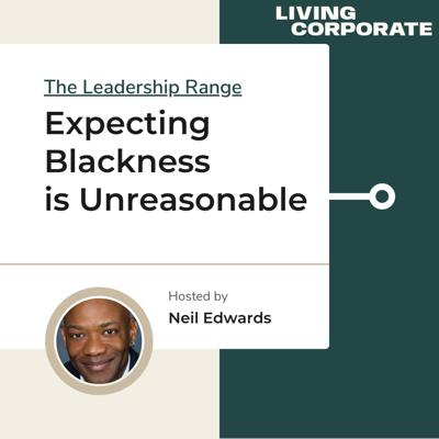 Cover art for Expecting Blackness is Unreasonable (w/ Neil Edwards)