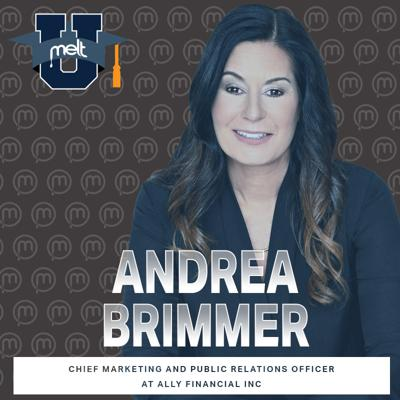 Episode 93: Andrea Brimmer Chief Marketing and Public Relations Officer at Ally Financial Inc.