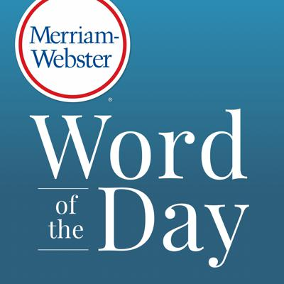 Free daily dose of word power from Merriam-Webster's experts