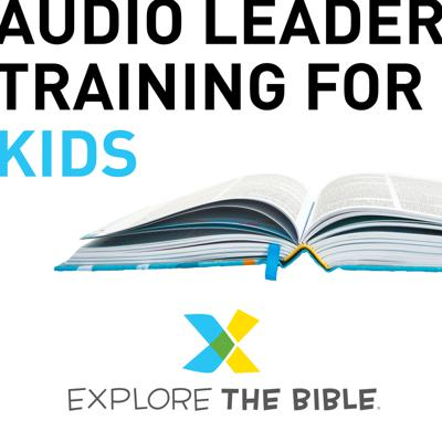 Explore the Bible | Kids Leader Training Podcast