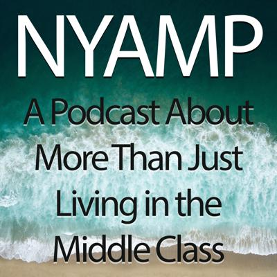 NOT YOUR AVERAGE MIDDLE-CLASS PODCAST » Not Your Average Middle-Class Podcast