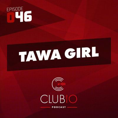Cover art for Clubio Podcast 046 - Tawa Girl
