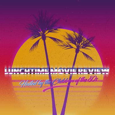 Lunchtime Movie Review - Reviewing films from the 70s and 80s