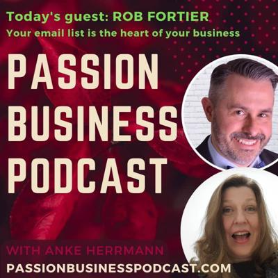 Cover art for Passion Business Podcast – Episode 40: Rob Fortier – Your Email List is the Heart of Your Business