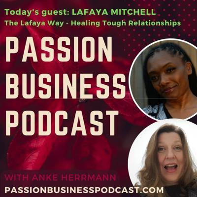 Cover art for Passion Business Podcast – Episode 35: Lafaya Mitchell – The Lafaya Way – Healing Tough Relationships