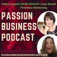 Cover art for Passion Business Podcast – Episode 33: Julie Foucht – The Art of Feminine Marketing