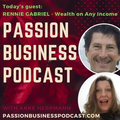 Cover art for Passion Business Podcast – Episode 34: Rennie Gabriel – Wealth on Any Income