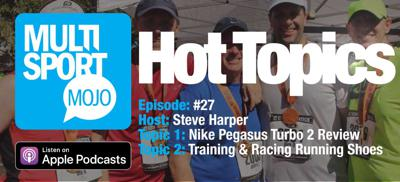 """Cover art for #27 """"Nike Pegasus Turbo 2 Review & Difference Between Training And Racing Running Shoes"""" MultiSport Mojo Podcast"""