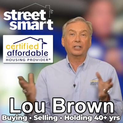 Real Estate Investing the Street Smart Way with Lou Brown