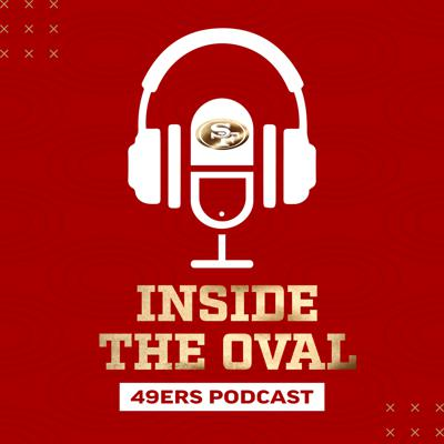 49ers Inside the Oval Podcast