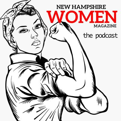 Welcome to New Hampshire Women Magazine's official podcast. We are talking about everything from your health and wellness with local experts to interviewing the inspiring women of New Hampshire. Get comfy, get up and get going, but definitely get going!