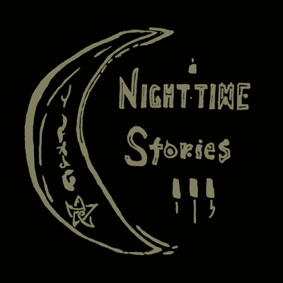 Stories told at night.