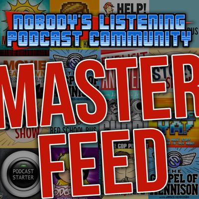 Nobody's Listening Podcast Community Master Feed