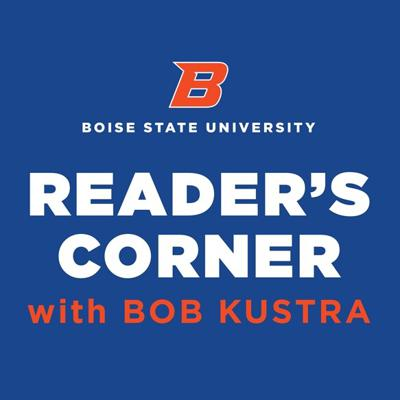 Welcome to Reader's Corner, a weekly radio show hosted by Boise State University president emeritus Bob Kustra that features lively conversations with some of the nation's leading authors about issues and ideas that matter today.