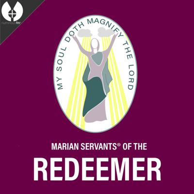 Official podcast of the Servants of the Redeemer, Inc. community, a Baltimore-area community chapter of the Marian Servants of Divine Providence®, a Public Association of the Christian Faithful, founded in Clearwater, FL in 1987.