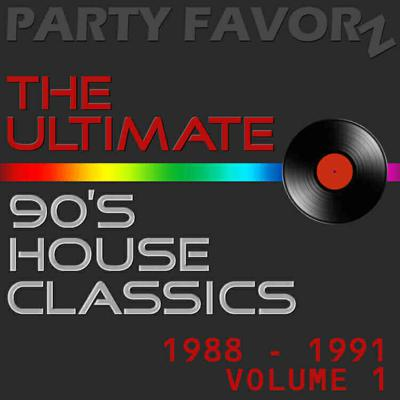 Cover art for The Ultimate 90's House Music Classics [1988 – 1991] Vol. 1