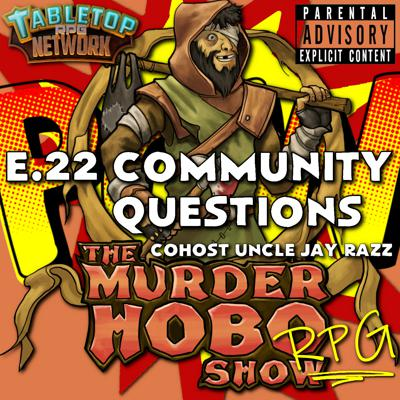Cover art for Murder Hobo RPG Show Podcast - E22 Community Questions