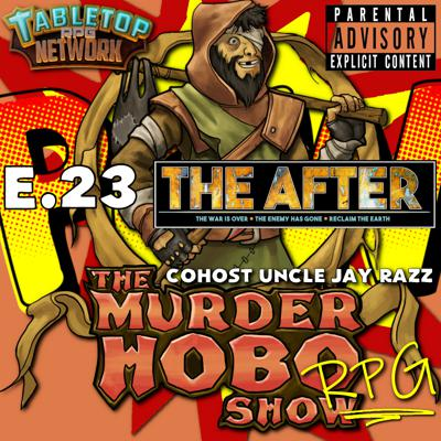 Cover art for Murder Hobo RPG Show E.23 The After