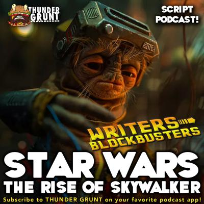Cover art for WRITERS/BLOCKBUSTERS 049 | STAR WARS: THE RISE OF SKYWALKER