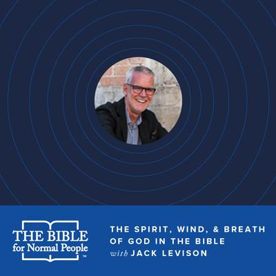 Cover art for Episode 120: Jack Levison - The Spirit, Wind, & Breath of God in the Bible