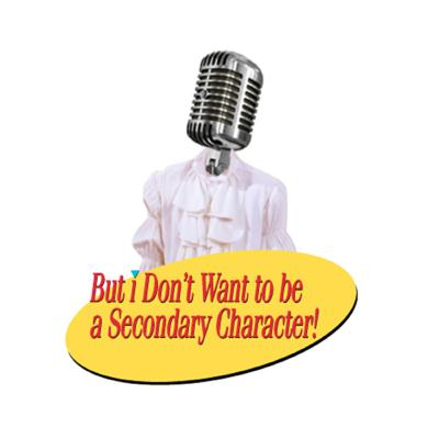 But I Don't Wanna Be A Secondary Character! A Seinfeld Podcast