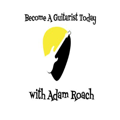 Become a guitarist today with Adam Roach Podcast